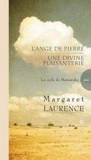 L'Ange de pierre et Une divine plaisanterie - Élise Turcotte, Margaret Laurence, Marie hélène Poitras