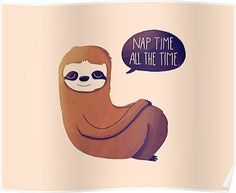 Nap Time, All The Time Poster