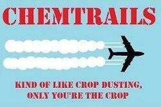Chemtrail except you're the crop...