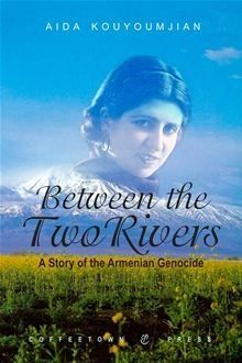 Between the Two Rivers: A Story of the Armenian Genocide