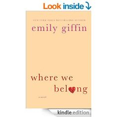 Where We Belong -  by Emily Giffin.