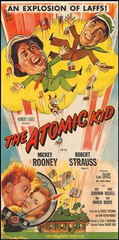 The Atomic Kid (1954) Stars: Mickey Rooney, Robert Strauss, Elaine Devry, Bill Goodwin, Whit Bissell ~ Director: Leslie H. Martinson