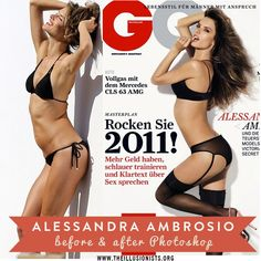This is another example of how airbrushing techniques set up the impossibility of looking like women in the magazines. Here we have Victoria's Secret model Alessandra Ambrosio who, while being skinny, has a very real body, but it is changed drastically, therefore perpetuating the low self-esteem of women in their bodies.