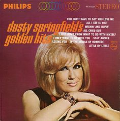 """Golden Hits"" (1966, Philips) by Dusty Springfield."