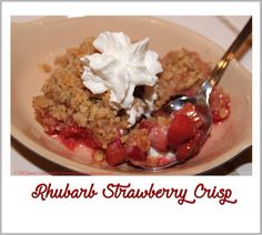 Tormented Kitchen: Rhubarb Strawberry Crisp Strawberry Crisp, Very Hungry, What's Cooking, What To Cook, French Toast, Oatmeal, Easy Meals, Breakfast, Kitchen