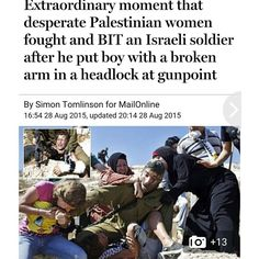 """http://www.dailymail.co.uk/news/article-3214441/Remarkable-moment-young-girl-bites-Israeli-soldier-two-women-overpower-puts-Palestinian-boy-broken-arm-…"""