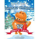 Dinosaur Christmas [dinosaur books for children ages 4-8] (Dinosaur Bedtime) ~ by: Luis C. Lewis - Free Kindle ebooks - Download Free Kindle ebooks for UK