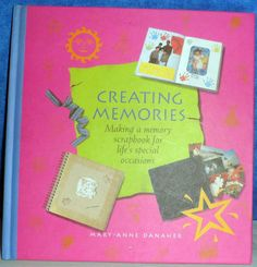 CREATING MEMORIES Scrapbooking of life's special occasions Book 2000 A5