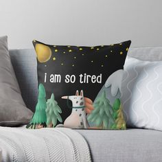 Funny I Am So Tired Pillow.  Decorative cushions printed on both sides for an even more beautiful room Unique designs, printed especially for you when you order Soft and durable 100% polyester pillowcase with inner pillow (optional) Hidden zipper, looks great and is easier to maintain  Note: Some designs are not available on all cushion  sizes.  Use an inner pillow that is larger than the pillowcase to fill your pillow nicely I Am So Tired, Especially For You, Decorative Cushions, Funny Me, Animal Design, Funny Animals, Looks Great, Larger, Pillow Cases