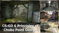 CS:GO 6 Principles of Choke Point Level Design [Tutorial Cs Go, Design Reference, Design Tutorials, Game Dev, World, Club, Image, Link, The World