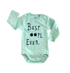 A personal favorite from my Etsy shop https://www.etsy.com/listing/237764985/best-oops-ever-baby-onesie-funny-baby