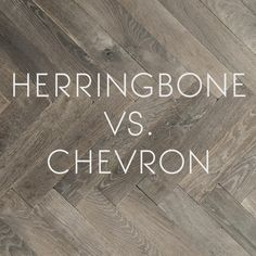 Herringbone vs. Chevron