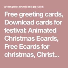 Free Greeting Cards Download For Festival Animated Christmas Ecards