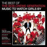 The Best of the Bob Crewe Generation: Music to Watch Girls By [CD], 11309871
