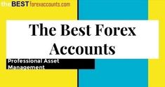 The best forex accounts: Detailed monthly results of the managed forex accounts