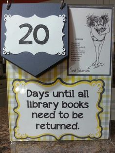 Library book return countdown. Inspiration from http://www.cometogetherkids.com/2011/09/birthday-countdown-stand.html I LOVE THIS! A countdown with a poem!