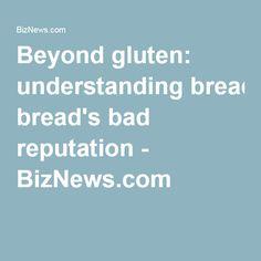 Beyond gluten: understanding bread's bad reputation - BizNews.com