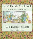 Beni's family cookbook for the Jewish holidays / written and illustrated by Jane Breskin Zalben ; foreword by Joan Nathan