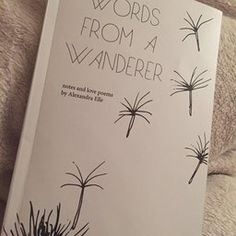 Words from a Wanderer: notes and love poems