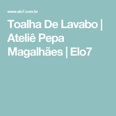 Toalha De Lavabo | Ateliê Pepa Magalhães | Elo7