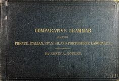 Comparative Grammar of French, Italian, Spanish & Portuguese Available ...