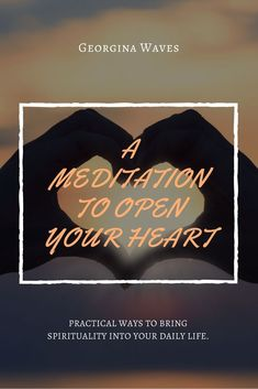 A Meditation To Open Your Heart #meditate #heart #meditation #mindfulness