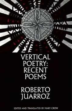 Vertical Poetry: Recent Poems by Roberto Juarroz http://www.amazon.co.uk/dp/193521022X/ref=cm_sw_r_pi_dp_xeE9vb1WA9QND