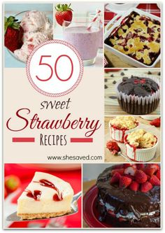 50 Sweet Strawberry Recipes.  www.SheSaved.com
