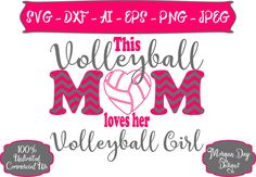 Volleyball Mom Loves Her Volleyball Girl SVG - Volleyballl SVG - Volleyball Mom SVG - Files for Silhouette Studio/Cricut Design Space by MorganDayDesigns on Etsy
