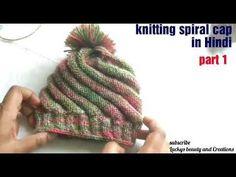 Knitting spiral cap/ hat - in Hindi,bachche ki cap/ topi bunana Hindi me, knitting cap, part 1 - YouTube