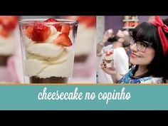 Cheesecake no Copinho | COZINHA PARA 2 : Cozinha para quem não sabe cozinhar. Sem fogão, sem complicação. Vídeos de receitas deliciosas, com poucos ingredientes. Tudo simples e rápido.