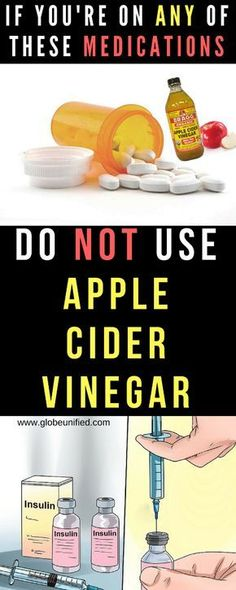 IF YOU'RE ON ANY OF THESE MEDICATIONS DO NOT USE APPLE CIDER VINEGAR