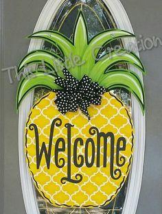 Love this pineapple door hanger! https://www.etsy.com/listing/245198737/pineapple-welcome-door-hanger