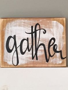 Rustic Gather Sign    Fixer Upper Style    Farmhouse Hostess Gift by ColorsMixedTogether on Etsy