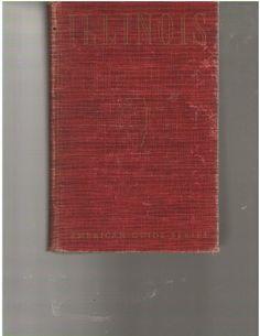 Illinois: a Descriptive and Historical Guide (American Gu...