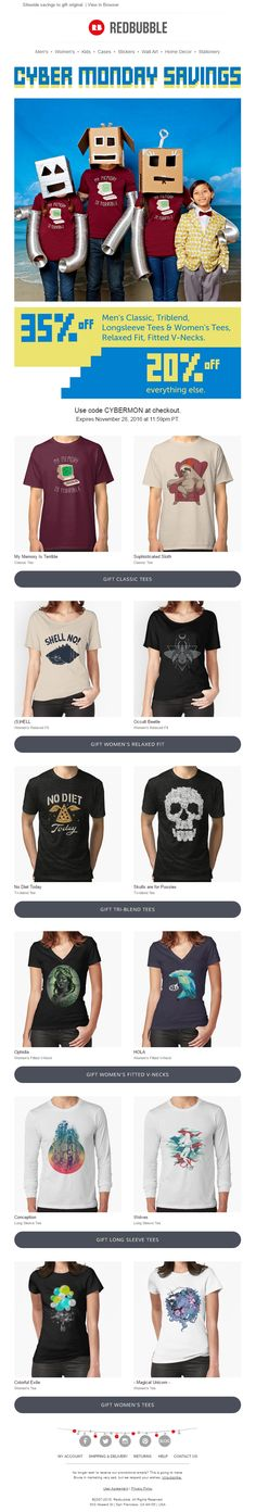 a44f9372 Awesome products designed by independent artists. Cyber Monday Email from  Redbubble with discount ...