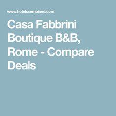 Casa Fabbrini Boutique B&B, Rome - Compare Deals