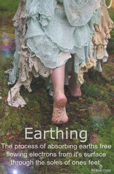 I strongly believe in Earthing. Every time I spend a while barefoot on earth, it's as though the stress of life has gone away