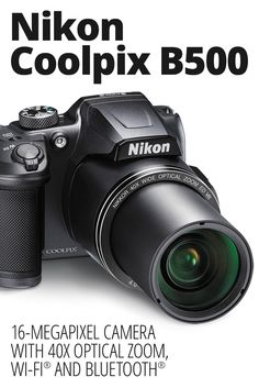 Nikon Coolpix B500 16-megapixel camera with 40X optical zoom, Wi-Fi®, and Bluetooth®