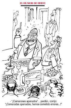 """Humor de Hervi: - """"¡Camarones apanados""""... perdón, corrijo: ¡Camaradas apenados, hemos cometido errores...!"""""""