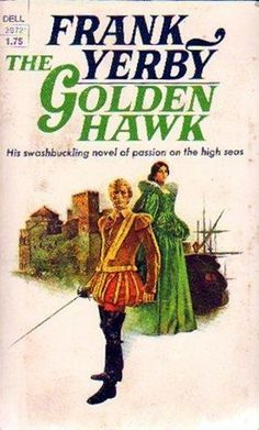 The Golden Hawk by Frank Yerby