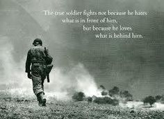 The true soldier fights not because he hates what's in front of him...