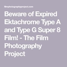 Beware of Expired Ektachrome Type A and Type G Super 8 Film! - The Film Photography Project Home Movies, Family Movies, Film Photography Project, Super 8 Film, 8mm Film, Film Stock, Movie Camera, See Videos
