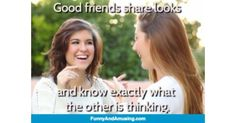 Good friends share looks and know exactly what the other is thinking. Funny Friend Memes, Best Friends, Beat Friends, Bestfriends