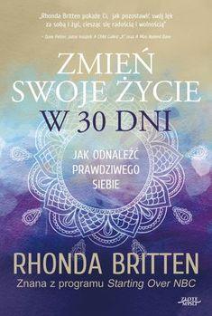 Zmień swoje życie w 30 dni - Rhonda Britten - ebook książka Self Development, Motto, Self Love, Hand Lettering, 30th, Coaching, Mindfulness, Education, Motivation