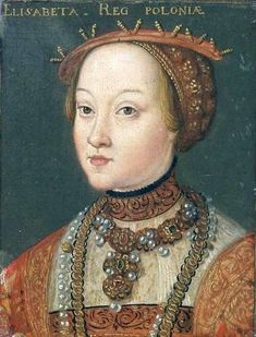 Elisabeth of Austria (1526 – 1545), Queen of Poland and Grand Duchess of Lithuania by ? (location ?) | Grand Ladies | gogm