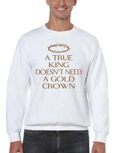 Men's Sweatshirt True King Doesn't Need A Gold Crown  #sweatshirt #king #trendy #mensfashion #gift