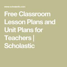 Free Classroom Lesson Plans and Unit Plans for Teachers   Scholastic