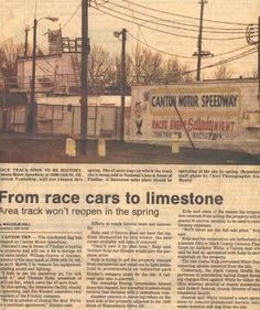 Canton Motor Speedway - Bud raced there in his early years. Later son Mark also raced there.